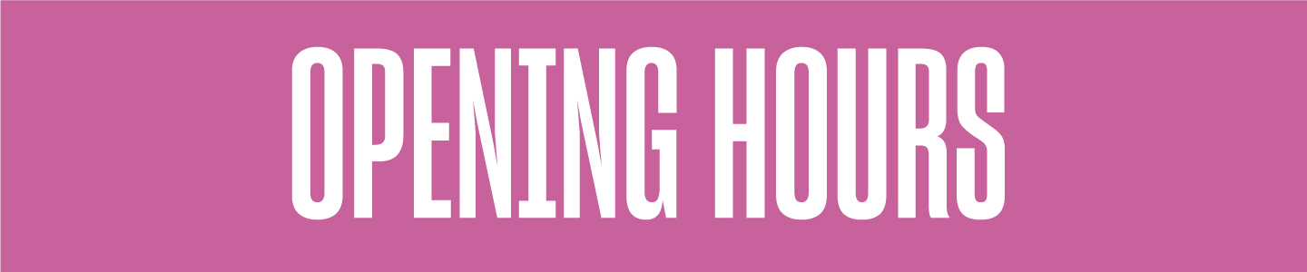 Large pink banner with Opening Hours across the top