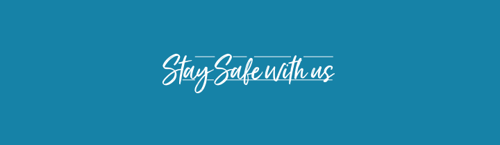 Blue banner image with white text saying 'Stay Safe with us'.