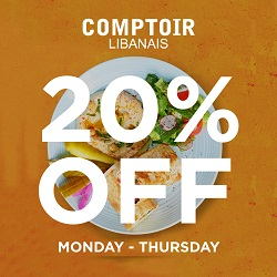 A plate of food with the text 'Comptoir Libanese 20% off Monday-Thursday on it.