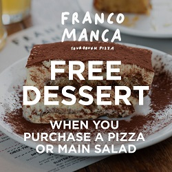 An image of a tiramisu with the text free dessert when you purchase a pizza or main salad Franco Manca.